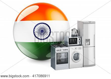Kitchen And Household Appliances With Indian Flag. Production, Shopping And Delivery Of Home Applian