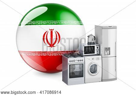 Kitchen And Household Appliances With Iranian Flag. Production, Shopping And Delivery Of Home Applia