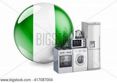Kitchen And Household Appliances With Nigerian Flag. Production, Shopping And Delivery Of Home Appli