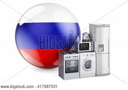 Kitchen And Household Appliances With Russian Flag. Production, Shopping And Delivery Of Home Applia