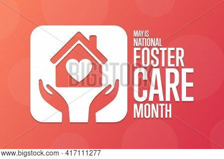 May Is National Foster Care Month. Holiday Concept. Template For Background, Banner, Card, Poster Wi