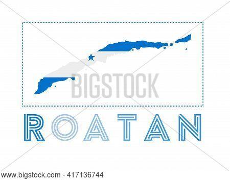 Roatan Logo. Map Of Roatan With Island Name And Flag. Cool Vector Illustration.