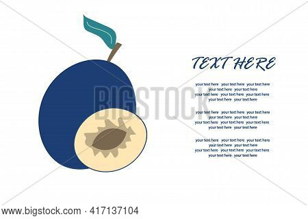 Delicious Plum With A Slice In A Cut On An Isolated Background Under The Text. Vector Illustration.