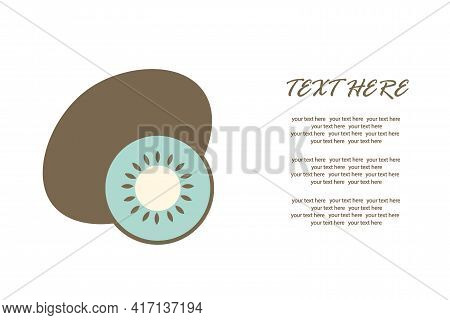 Delicious Kiwi With A Slice In A Cut On An Isolated Background Under The Text. Vector Illustration.