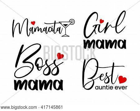 Mother's Day Decorations. Mom Calligraphy Lettering. Girl Mama, Mamacita, Boss Mama, Best Auntie Eve