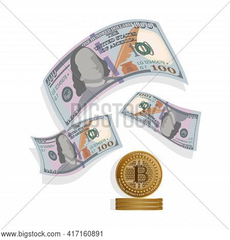 Bitcoin. Dollar 100 Bills. Vector Money Background. Cryptocurrency Sign And Hundred Dollar Bills.