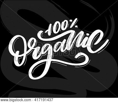 Organic Brush Lettering. Hand Drawn Word Organic With Green Leaves. Label, Logo Template For Organic