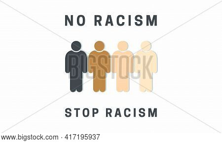 No Racism Stop Racism Vector Illustration. On White Background.