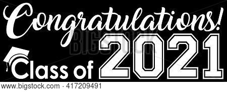 Congratulations Class Of 2021 Black And White Banner