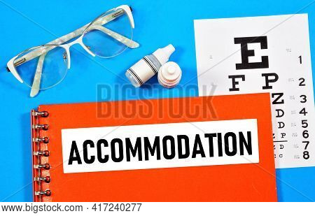 Eye Accommodation. Text Inscription On The Ophthalmologist's Medical Folder. The Ability To Adjust T