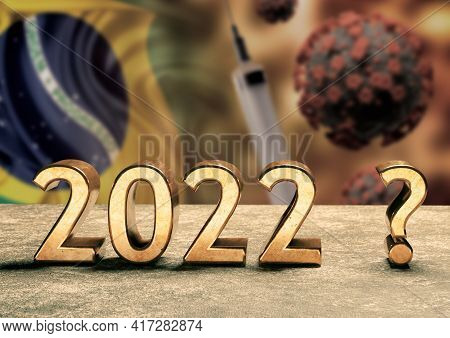 New Year 2022 And Brazil's Vaccination Against Coronaviurs. Concept Of Doubt And Uncertainty In The