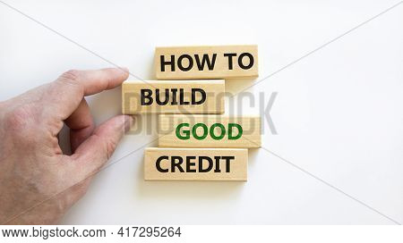 How To Build Good Credit Symbol. Wooden Blocks. Words 'how To Build Good Credit'. Beautiful White Ba
