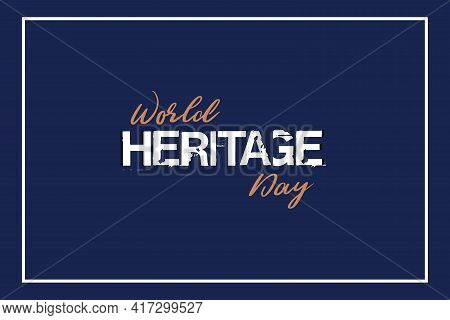 World Heritage Day Typography Vector Background Design. White Heritage Typography On Dark Background
