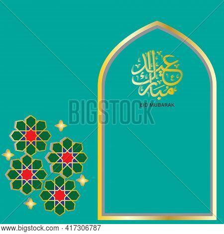 An Islamic Geometry Star, Mihrab And Arabic Word For Eid Mubarak. Eid Mubarak Is Major Muslim Festiv