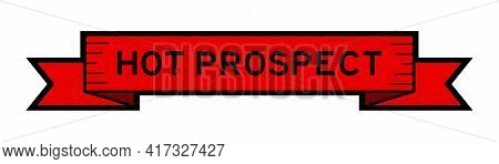 Vintage Red Color Ribbon Banner With Word Hot Prospect On White Background
