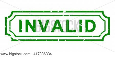Grunge Green Invalid Word Rubber Business Seal Stamp On White Background