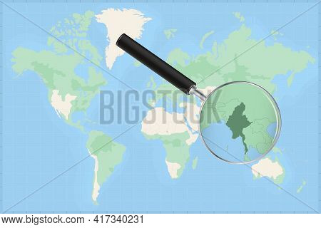 Map Of The World With A Magnifying Glass On A Map Of Myanmar Detailed Map Of Myanmar And Neighboring