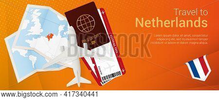 Travel To Netherlands Pop-under Banner. Trip Banner With Passport, Tickets, Airplane, Boarding Pass,