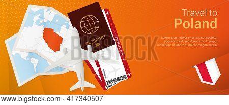 Travel To Poland Pop-under Banner. Trip Banner With Passport, Tickets, Airplane, Boarding Pass, Map
