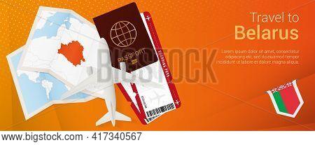 Travel To Belarus Pop-under Banner. Trip Banner With Passport, Tickets, Airplane, Boarding Pass, Map