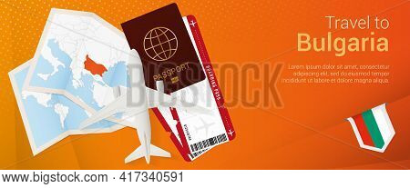 Travel To Bulgaria Pop-under Banner. Trip Banner With Passport, Tickets, Airplane, Boarding Pass, Ma