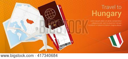 Travel To Hungary Pop-under Banner. Trip Banner With Passport, Tickets, Airplane, Boarding Pass, Map