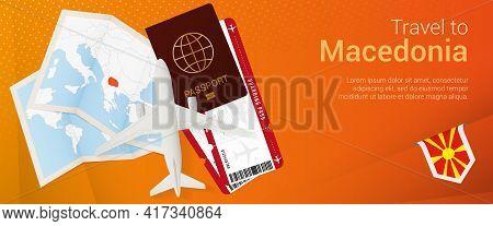 Travel To Macedonia Pop-under Banner. Trip Banner With Passport, Tickets, Airplane, Boarding Pass, M