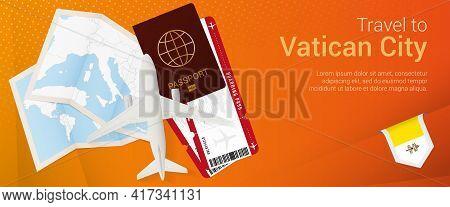 Travel To Vatican City Pop-under Banner. Trip Banner With Passport, Tickets, Airplane, Boarding Pass