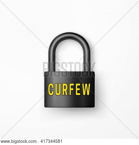 Closed Secure Black Metal Padlock With Curfew Text. Curfew Sign. Isolated Lock Icon. Riot Prevention