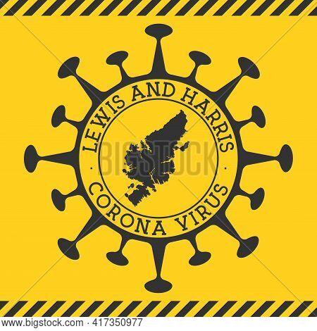 Corona Virus In Lewis And Harris Sign. Round Badge With Shape Of Virus And Lewis And Harris Map. Yel