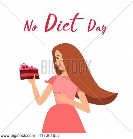 No Diet Day. Young Beautiful Girl Holds Delicious Piece Of Cake In Her Hand And Wants To Eat It. Che