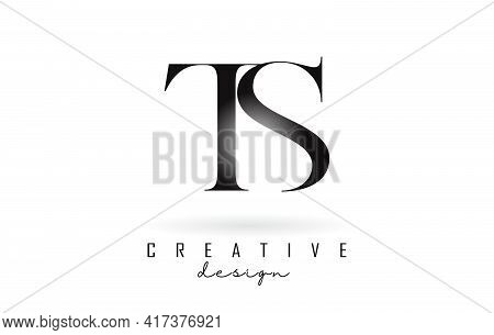 Ts T S Letter Design Logo Logotype Concept With Serif Font And Elegant Style. Vector Illustration Ic