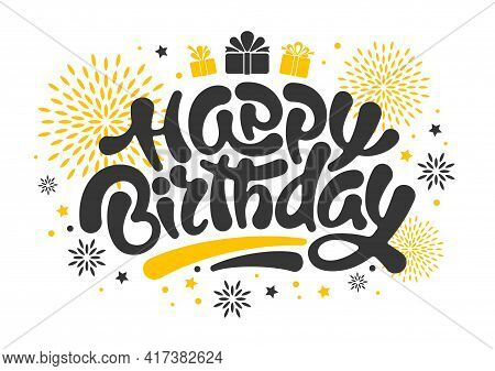 Happy Birthday Festive Design. Unusual Calligraphic, Hand Drawn Inscription Happy Birthday. Brush Le