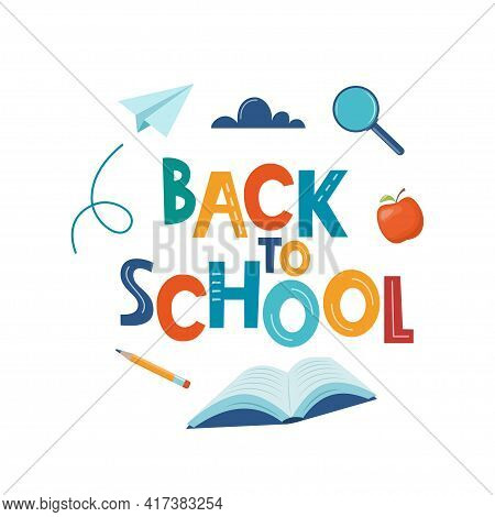 Back To School Poster, Banner. Lettering Back To School Inscription With Study Supplies And Paper Ai