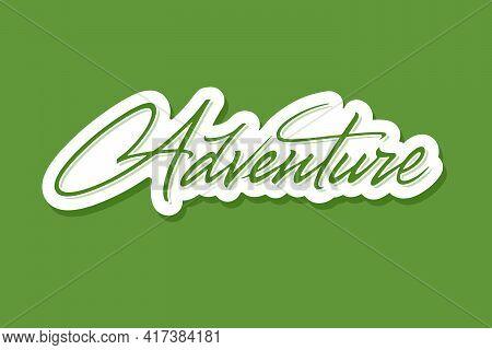 Adventure Vector Inscription. Unique Authentic Typographic Signboard