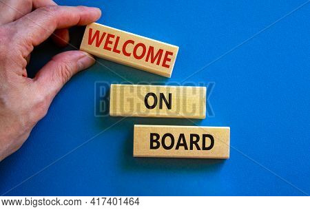 Welcome On Board Symbol. Wooden Blocks With Words 'welcome On Board'. Beautiful Blue Background, Bus