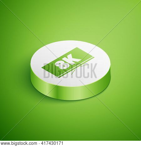 Isometric Screen Tv With 8k Ultra Hd Video Technology Icon Isolated On Green Background. White Circl