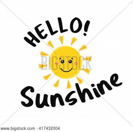 Funny Sun With Text Hello Sunshine. Yellow Cute Sun Cartoon Character. Childish Sun Joy.