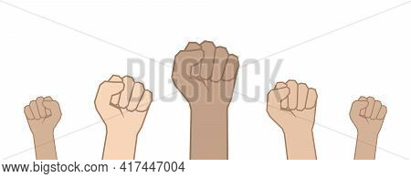 Vector Fists Hands Up. Unity Concept, Revolution, Fight, Protest