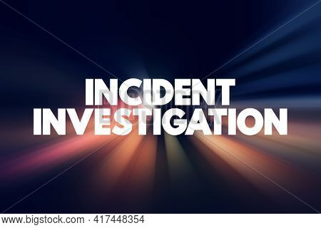 Incident Investigation - Text Quote, Concept Background