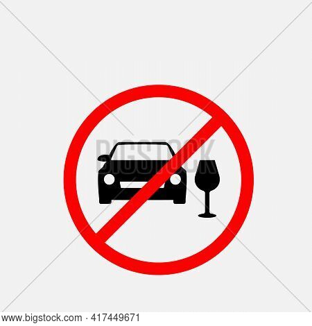 Stop! No Alcohol Sign. Don't Drink And Drive. Vector. The Icon With A Red Contour On A White Backgro