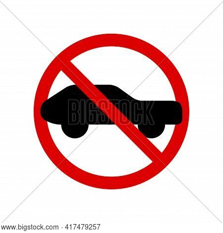 No Car Or No Parking. Prohibition Sign. Forbidden Round Sign. Vector Illustration Isolated On White.