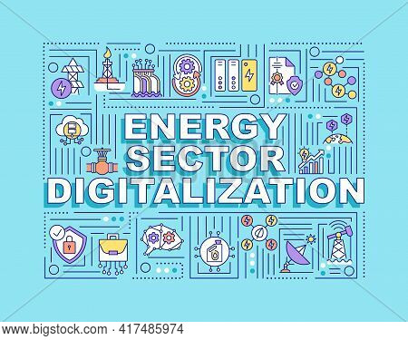 Energy Sector Digitalization Word Concepts Banner. Automatical Process Of Getting Fuel. Infographics