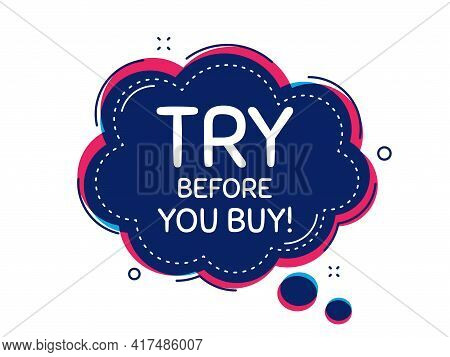 Try Before You Buy. Thought Bubble Vector Banner. Special Offer Price Sign. Advertising Discounts Sy