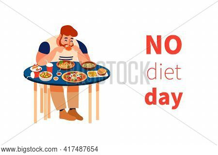 No Diet Day. International Day, Holiday Of Unhealthy Food, People Choose Fast Food. Happy Fat Man Ea