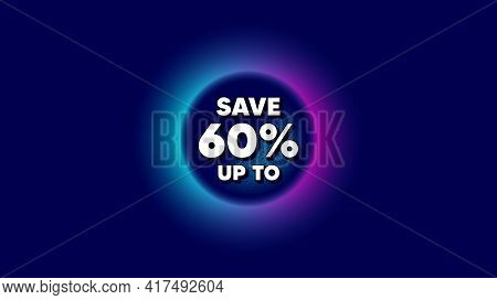 Save Up To 60 Percent. Abstract Neon Background With Dotwork Shape. Discount Sale Offer Price Sign.