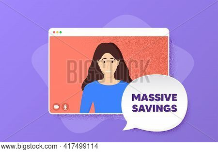Massive Savings. Video Conference Online Call. Special Offer Price Sign. Advertising Discounts Symbo
