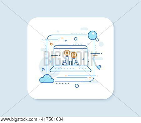 Ab Testing Line Icon. Abstract Vector Button. Ui Test Chart Sign. Ab Testing Line Icon. Laptop Conce