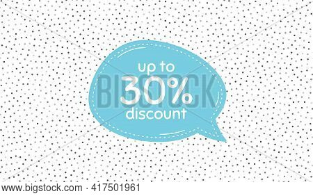Up To 30 Percent Discount. Blue Speech Bubble On Polka Dot Pattern. Sale Offer Price Sign. Special O
