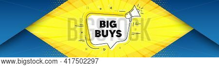 Big Buys. Background With Offer Speech Bubble. Special Offer Price Sign. Advertising Discounts Symbo